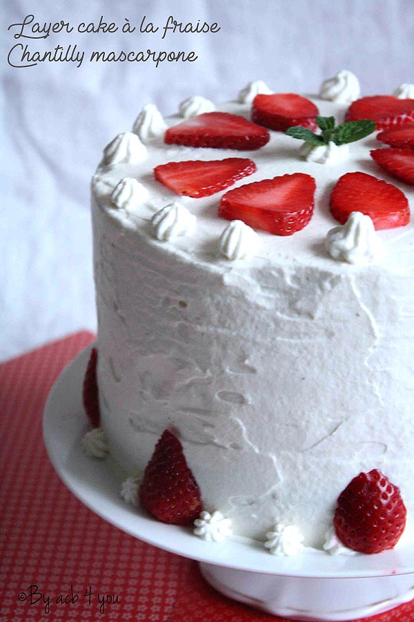 Layer cake à la fraise et chantilly mascarpone