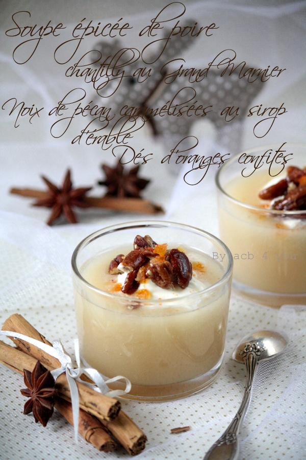 Soupe épicée de poire, chantilly au Grand Marnier et noix de pécan caramélisées au sirop d'érable